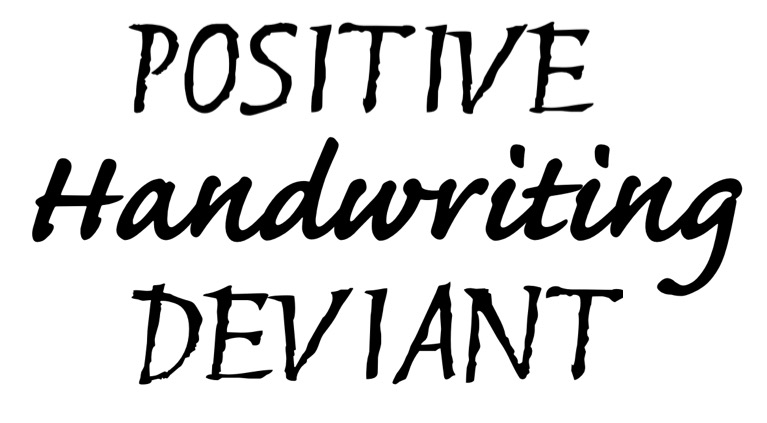 Positive Handwriting Deviant